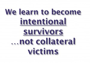 we learn to become intentional survivors